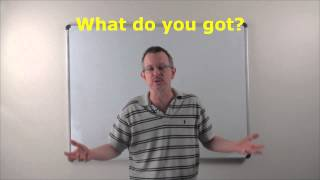 Learn English: Daily Easy English Expression 0768: What do you got?