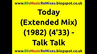Today (Extended Mix) - Talk Talk