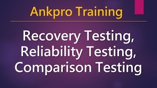 Manual testing 28 - What is Recovery testing, Reliability testing and Comparison testing?