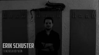 Erik Schuster|Tenorsaxophon
