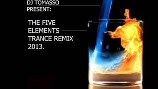 Dj Tomasso Present - The Five Elements Trance Remix 2013.