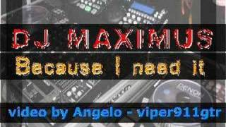 DJ MAXIMUS - Because I need it