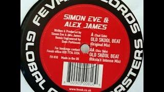 Simon Eve & Alex James - Old Skool Beat (Hard House)
