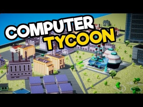 Computer Tycoon #2 - Expanding Our...