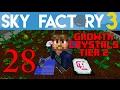 Ep 28 / OMG - Growth Crystals Tier 2 / Sky Factory 3.0 / FTB / Minecraft / Tutorial