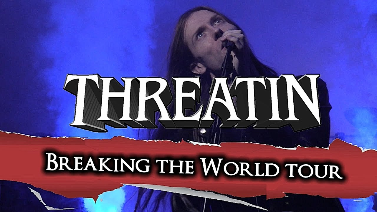Threatin - Breaking the World Tour