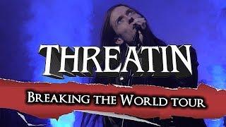 Threatin - Breaking the World Tour