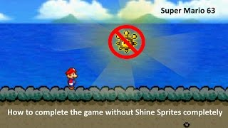 Super Mario 63 - How to complete the game without Shine Sprites completely