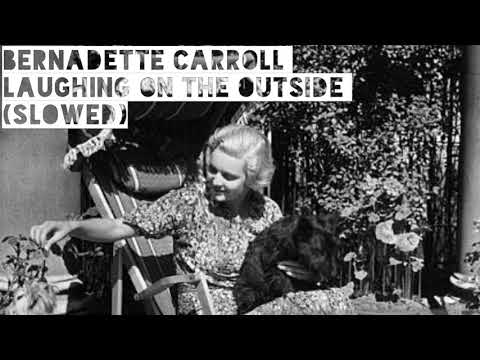 Bernadette Carroll-Laughing On The Outside (slowed)