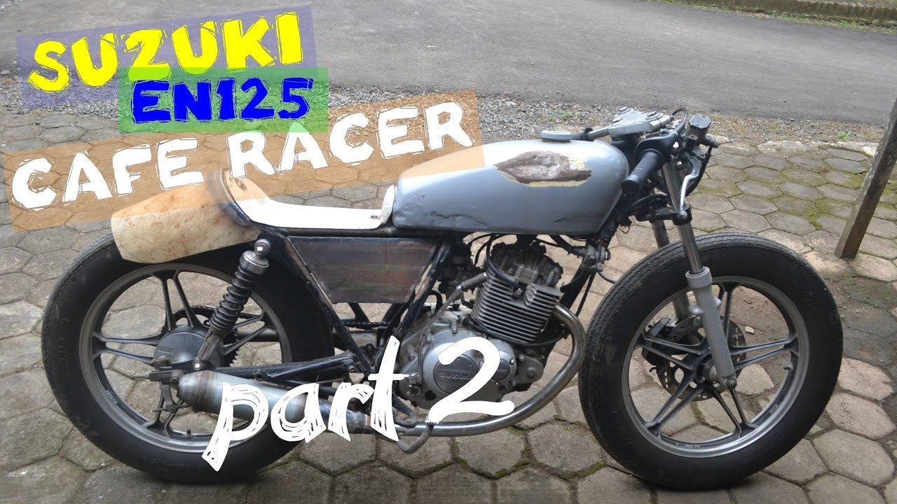 rebuild suzuki en125 cafe racer (thunder 125) part 2 - youtube