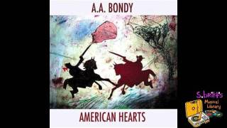 "A.A. Bondy ""World Without End"""