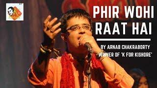 Phir Wohi Raat Hai | K for Kishore Winner | Arnab Chakraborty