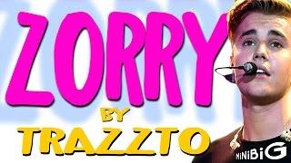 ZORRY by Trazzto - Parodia de Sorry de Justin Bieber Lyric Video