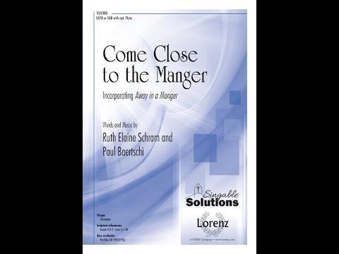 Come Close to the Manger - Ruth Elaine Schram, Paul Baertschi