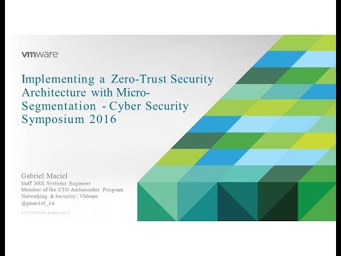 CSS2016D2S16: Implementing a Zero-Trust Security Architecture - VMWare