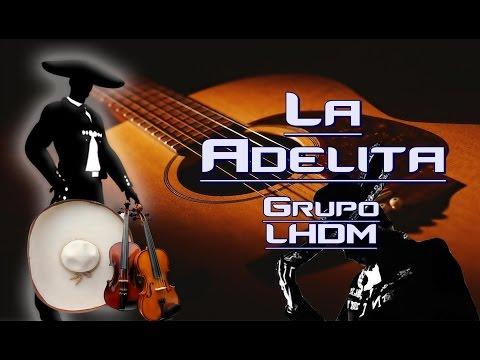 La Adelita   LHDM   Letra