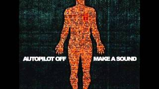 Скачать Autopilot Off Make A Sound