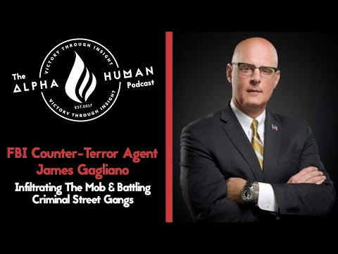 FBI Counter-Terror Agent James Gagliano: Infiltrating The Mob & Battling Criminal Street Gangs