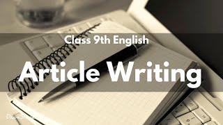 Article Writing   Class 9 English