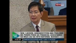 Lacson, kinuwestiyon ang paglobo ng pondo para sa financial assistance sa LGUs sa 2019 Nat'l Budget