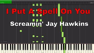 I Put A Spell On You by Screamin' Jay Hawkins - Piano Tutorial