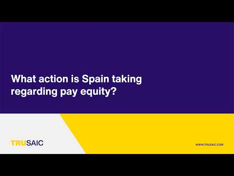 What action is Spain taking regarding pay equity? - Trusaic Webinar