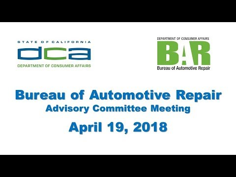 Bureau of Automotive Repair Advisory Committee Meeting - April 19, 2018