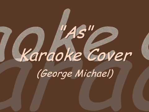 """""""As"""" Karaoke Cover (George Michael / Stevie Wonder)"""