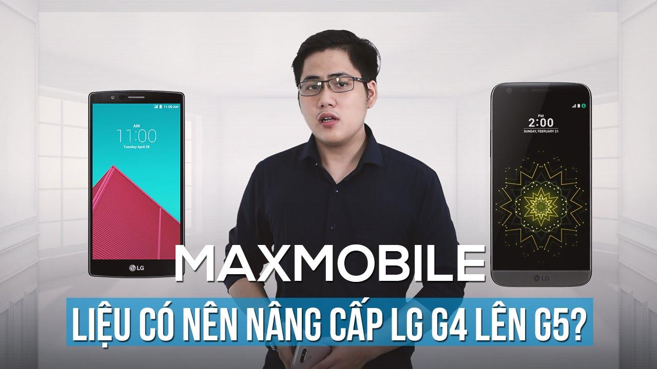 Liệu có nên nâng cấp từ LG G4 lên LG G5?