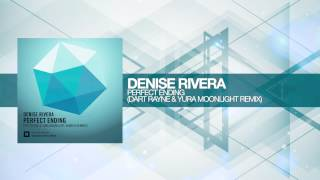 Denise Rivera - Perfect Ending (Dart Rayne & Yura Moonlight Remix) Amsterdam Trance
