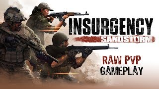 Insurgency: Sandstorm | Raw PvP Gameplay