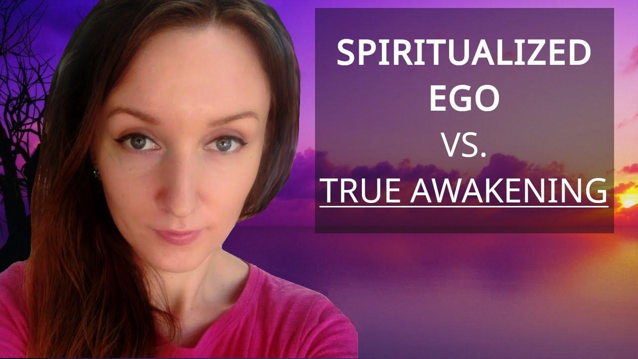 Spiritualized Ego Versus True Awakening