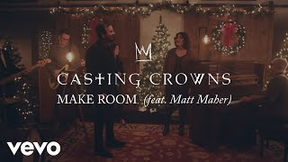 Casting Crowns - Make Room (Official Music Video) ft. Matt Maher