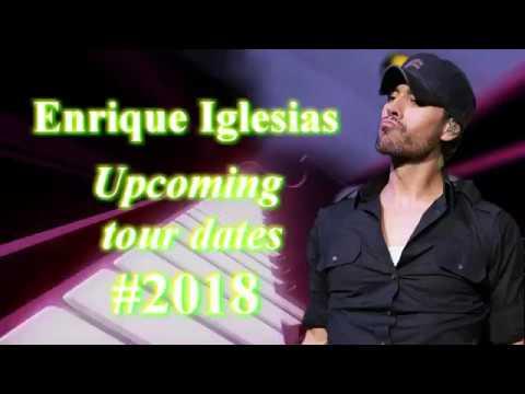 Enrique Iglesias Upcoming Tour Dates #2018