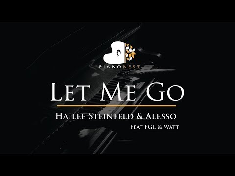 Hailee Steinfeld & Alesso - Let Me Go Ft FGL & Watt - Piano Karaoke / Sing Along / Cover With Lyrics