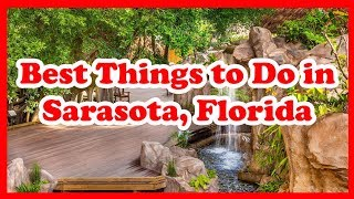 5 Best Things to Do in Sarasota, Florida | Love is Vacation