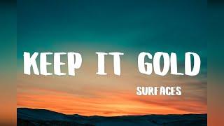 Surfaces - Keep It Gold (LYRIC VIDEO)