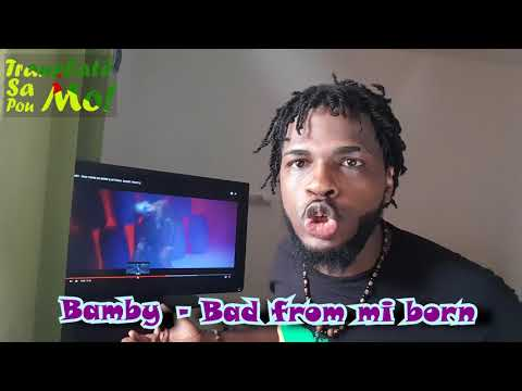 Bamby - BAD FROM MI BORN ♫ [Translaté Sa Pou Mo] #02