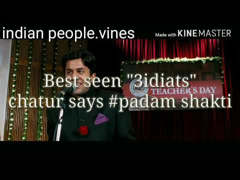 "Best seen ""3idiats"" Chatur say #padam Shakti in Sanskrit.."