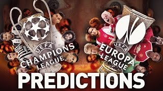 MY CHAMPIONS LEAGUE + EUROPA LEAGUE FINAL PREDICTIONS!