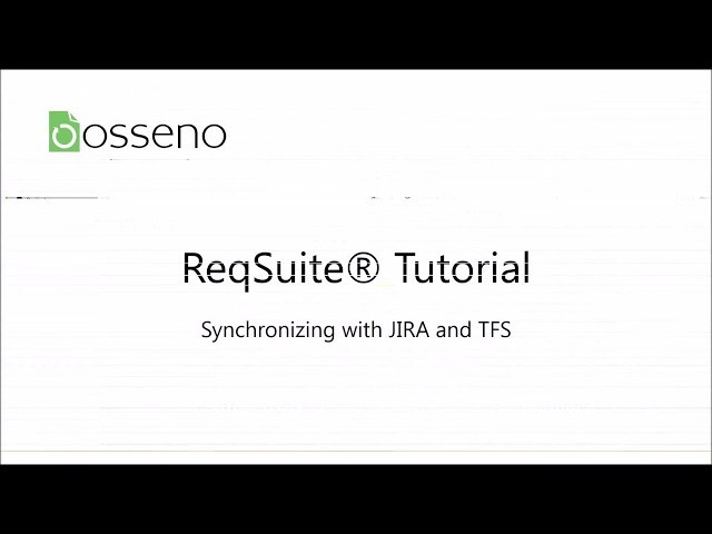 ReqSuite® Tutorial 6: Synchronizing Requirements with JIRA or TFS