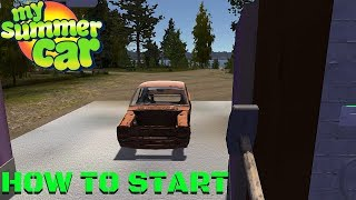 HOW TO START the GAME IN 2019 [GUIDE] - My Summer Car #162 | Radex