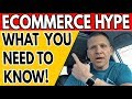 Is an Ecommerce Business Just HYPE? What You Need to Know!