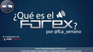 ¿Qué es el Forex? por @fca_serrano