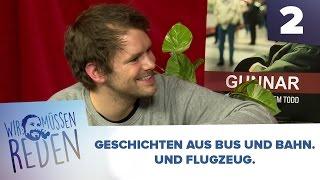 [2/3] Wir müssen reden mit Wolf | Geschichten aus Bus und Bahn. Und Flugzeug. | 23.11.2015
