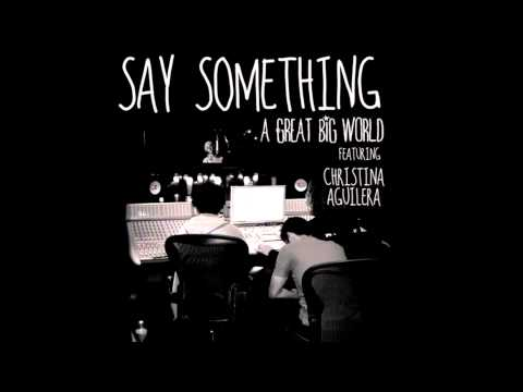 Say Something - A Great Big World feat. Christina Aguilera (audio)