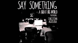 Say Something - A Great Big World feat. Christina Aguilera (audio)