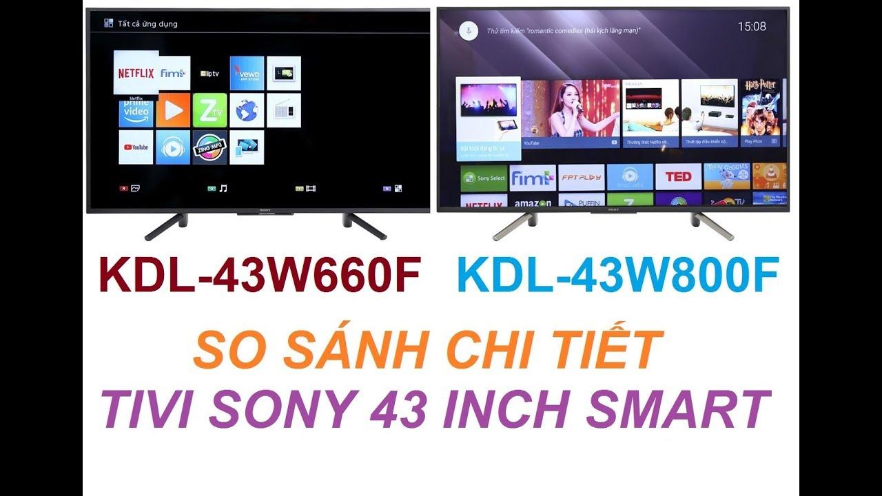 So sánh Smart Tivi Sony KDL-43W660F và Android TV Sony KDL-43W800F