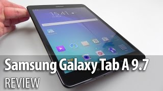 Samsung Galaxy Tab A 9.7 Review (English/ Full HD) - Tablet-News.com