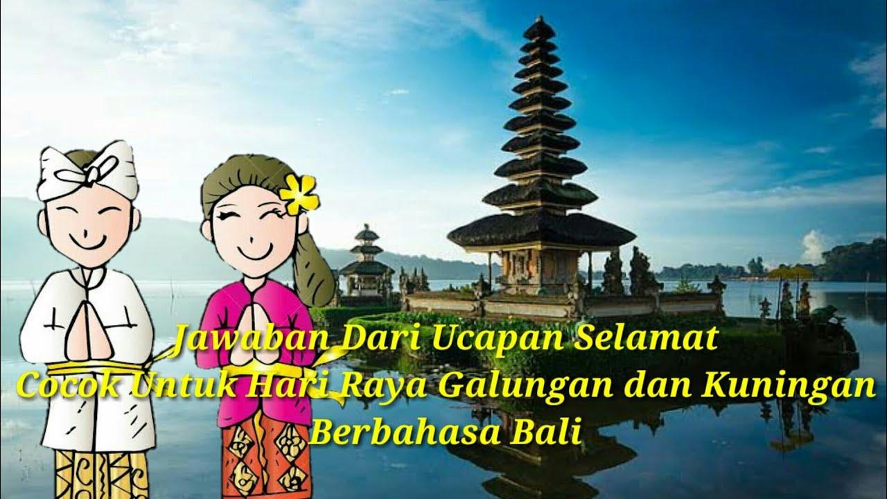 Status Wa Jawaban Dari Ucapan Selamat Hari Raya Galungan Dan Kuningan Berbahasa Bali Youtube